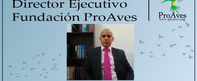 PRESENTACIÓN NUEVO DIRECTOR EJECUTIVO PROAVES_Mesa de trabajo 1